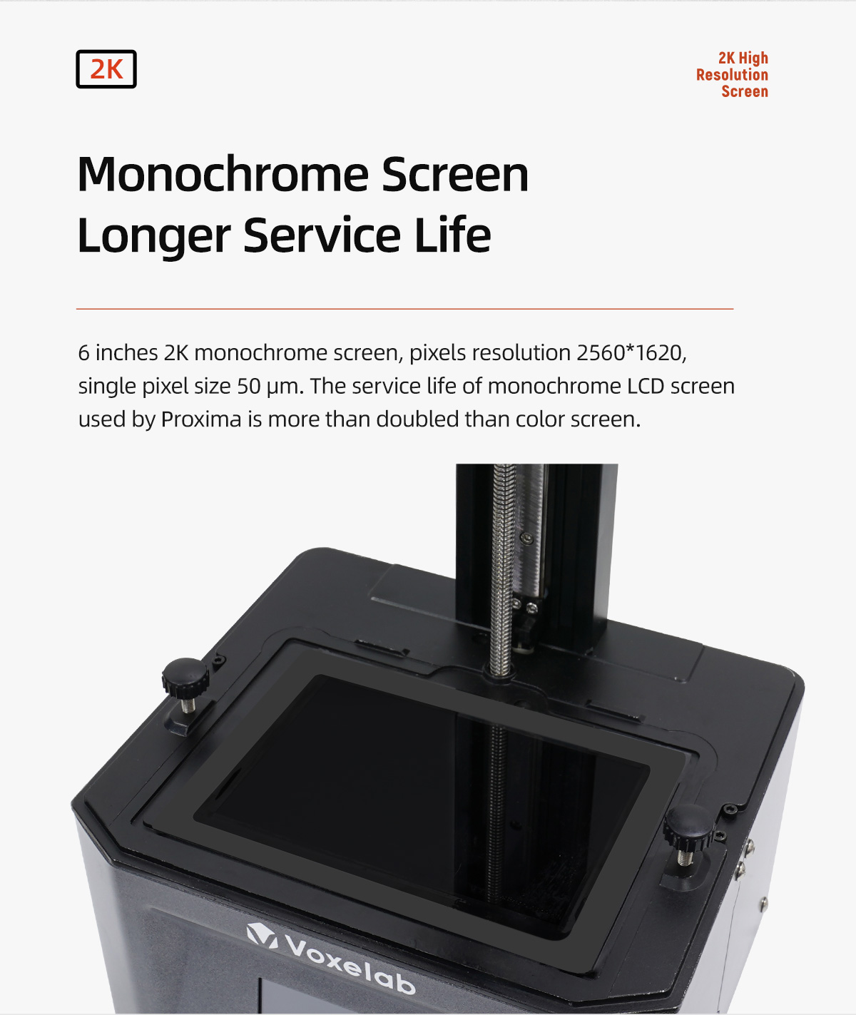 2K Monochrome Screen Longer Service Life The service life of monochrome LCD screen used by Proxima is more than doubled than color screen